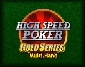 High Speed Poker